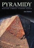 Pyramidy - Zahi Hawass
