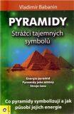 Pyramidy - strážci tajemných symbolů - Vladimír Babanin