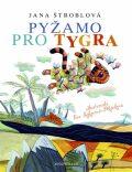 Pyžamo pro tygra - Jana Štroblová