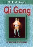 Qi Gong - škola do kapsy - Joseph Schwartz, ...