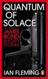 Quantum of Solace - The Complete James Bond Short - Ian Fleming