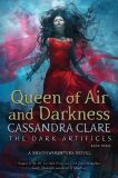 Queen of Air and Darkness, Dark Artifices 3 - Cassandra Clare