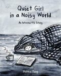 Quiet Girl in a Noisy World : An Introvert´s Story - Tung Debbie