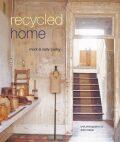 Recycled Home - Mark Bailey, Sally Bailey