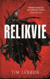 Relikvie - Tim Lebbon