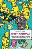 Roboti nastupují - Martin Ford