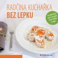 Radčina kuchařka bez lepku - Radka Vrzalová