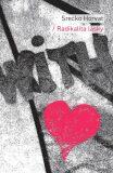 Radikalita lásky - Horvat Srećko