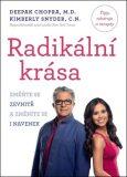 Radikální krása - Deepak Chopra, Kimberly Snyder
