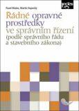 Řádné opravné prostředky ve správním řízení - Pavel Mates, Martin Kopecký