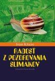 Radosť z pozorovania slimákov - Ivan Kňaze
