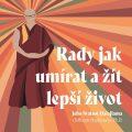 Rady jak umírat a žít lepší život - Jeho Svatost Dalajláma, ...