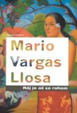 Ráj je až za rohem - Mario Vargas Llosa