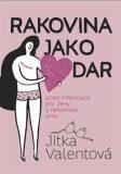 Rakovina jako dar - Jitka Valentová