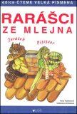 Rarášci ze mlejna - Irena Kaftanová, ...