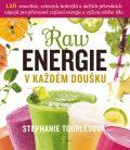 Raw energie v každém doušku - Stephanie Tourlesová