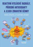 Reaktivní kyslíkové radikály, přírodní antioxidanty a jejich zdravotní účinky - Pavel Stratil, ...