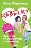 Rebelky - Sarah Mlynowska