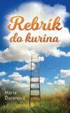 Rebrík do kurína (slovensky) - Mária Ďuranová