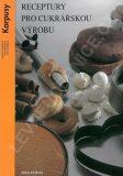 Receptury pro cukrářskou výrobu - Korpusy (3. vydání) - kolektiv autorů