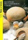 Receptury pro cukrářskou výrobu - Těsta a hmoty (3. vydání) - kolektiv autorů