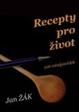 Recepty pro život - Jan Žák