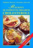 Recepty se sníženým obsahem cholesterolu - Vladimíra Havlová, ...