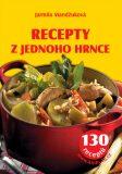 Recepty z jednoho hrnce - Jarmila Mandžuková