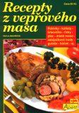 Recepty z vepřového masa - Pavla Michňová, ...