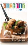 Recepty zo života 25 Moderná slovenská kuchyňa - Ringier Axel Springer