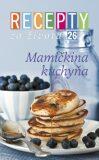Recepty zo života 26 Mamičkina kuchyňa - Ringier Axel Springer