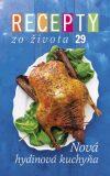 Recepty zo života 29 Nová hydinová kuchyňa - Ringier Axel Springer