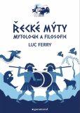 Řecké mýty - Luc Ferry