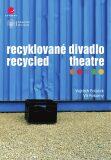Recyklované divadlo - Vít Pokorný, ...