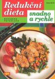 Redukční dieta snadno a rychle - Bohumíra Peychlová