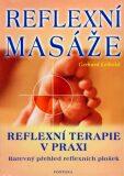 Reflexní masáže - reflexní terapie v praxi - Gerhard Leibold