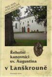 Řeholní kanovníci sv. Augustina v Lanškrouně. - Dana Stehlíková, ...