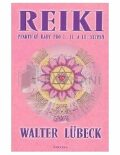 Reiki - praktické rady pro I., II. a III.stupeň - Walter Lübeck