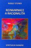 Reinkarnace a racionalita - Rudolf Steiner