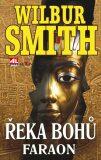 Řeka bohů - Faraon - Wilbur Smith
