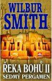 Řeka bohů II. Sedmý pergamen - Wilbur Smith
