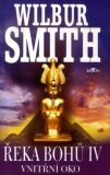 Řeka bohů IV. - Vnitřní oko - Wilbur Smith