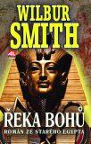Řeka bohů Román ze starého Egypta - Wilbur Smith