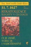 31.7.1627 - Rekatolizace šlechty v Čechách - Jiří Mikulec