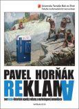 Reklama. Teoreticko-historické aspekty reklamy a marketingovej komunikácie - Pavel Horňák