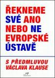 Řekneme své ano nebo ne Evropské ústavě -