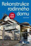 Rekonstrukce rodinného domu - 100 tipů - Martin Perlík