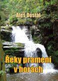 Řeky pramení v horách - Aleš Dostál