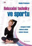 Relaxační techniky ve sportu -  autogenní trénink – dechová cvičení – svalová relaxace - Daniela Stackeová