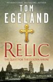 Relic: The Quest for the Golden Shrine - Tom Egeland